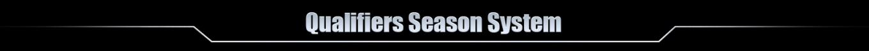 Qualifiers Season System